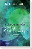 Coverbild: Pl�doyer f�r die Psalmen von N. T. Wright