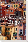 Coverbild: Operation Hugo von Elizabeth Musser