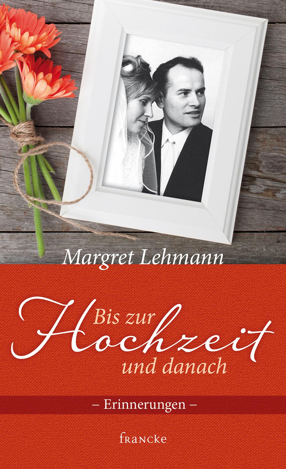 francke › Bis zur Hochzeit und danach Margret Lehmann