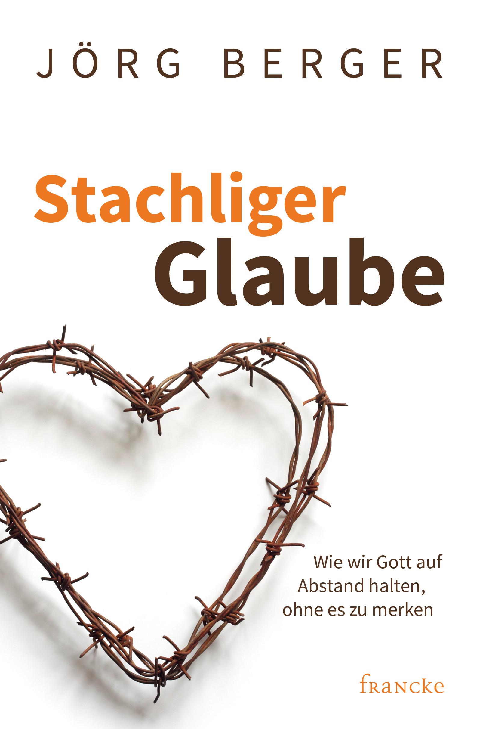 francke › Stachliger Glaube Jörg Berger