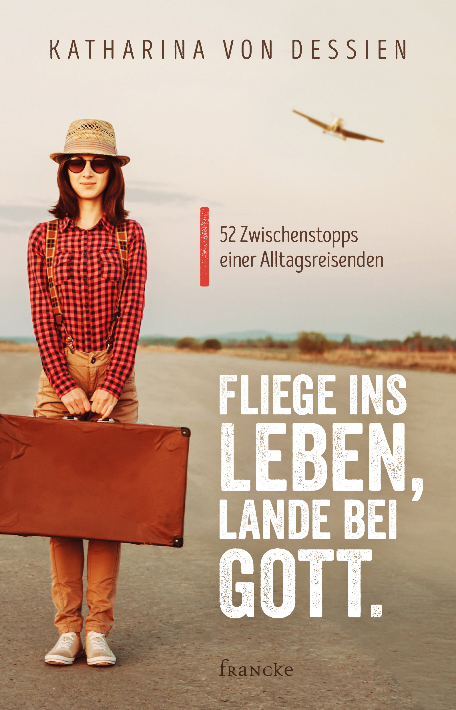 Francke Fliege Ins Leben Lande Bei Gott Katharina Von Dessien