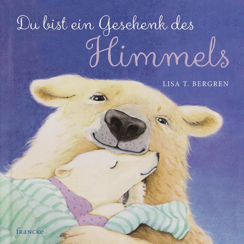 Francke Du Bist Ein Geschenk Des Himmels Lisa T Bergren