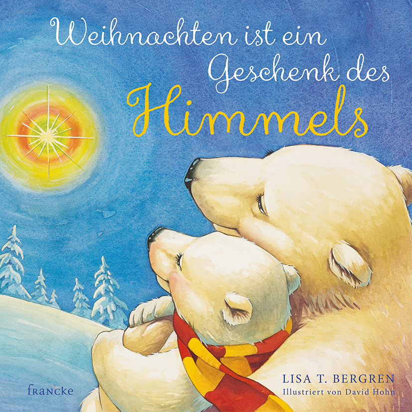francke › Weihnachten ist ein Geschenk des Himmels Lisa T. Bergren